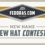 New Name, New Hat Contest & Giveaway: Welcome to Fedoras.com!